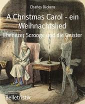 A Christmas Carol - ein Weihnachtslied: Ebenezer Scrooge und die Geister