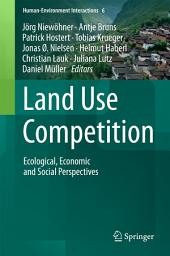 Land Use Competition: Ecological, Economic and Social Perspectives