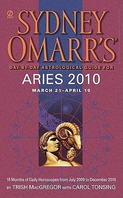 Sydney Omarr s Day By Day Astrological Guide for the Year 2010  Aries PDF