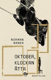 Oktober, klockan åtta: Berättelser