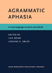 Agrammatic Aphasia: A cross-language narrative sourcebook