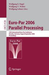 Euro-Par 2006 Parallel Processing: 12th International Euro-Par Conference, Dresden, Germany, August 28-September 1, 2006, Proceedings