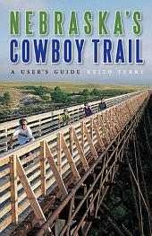 Nebraska's Cowboy Trail: A User's Guide