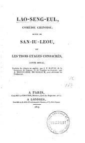 Lao-Seng-Eul: comédie chinoise ; suivie de San-iu-leou, ou les trois étages consacrés : conte moral