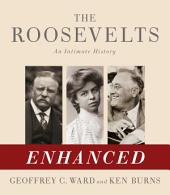The Roosevelts: An Intimate History: Enhanced with Audio and Video