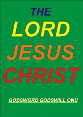 The Lord Jesus Christ: The King of Kings and Lord of Lords