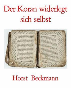 Der Koran widerlegt sich selbst  Wieso der Islam nicht die wahre Religion ist PDF