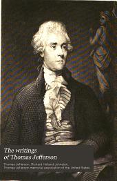 The Writings of Thomas Jefferson: Volumes 13-14