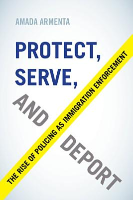 Protect  Serve  and Deport