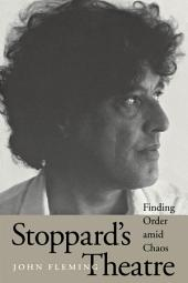 Stoppard's Theatre: Finding Order amid Chaos