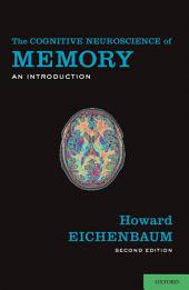 The Cognitive Neuroscience of Memory: An Introduction, Edition 2