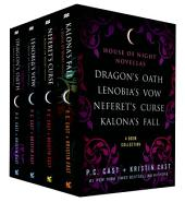 The House of Night Novellas, 4-Book Collection: Dragon's Oath, Lenobia's Vow, Neferet's Curse, Kalona's Fall