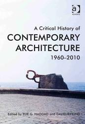 A Critical History Of Contemporary Architecture Book PDF