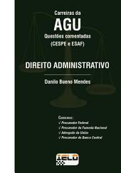 Questões Comentadas - Direito Administrativo: (CESPE e ESAF)