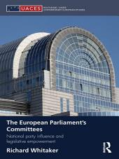 The European Parliament's Committees: National Party Influence and Legislative Empowerment