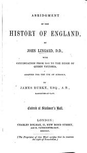 Abridgment of the History of England by J. L., with continuation from 1688 to the reign of Queen Victoria. Adapted for the use of schools, by J. Burke