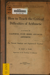 How to Teach the Critical Difficulties of Arithmetic: To Accompany the California State Series Advanced Arithmetic for Normal Students and Experienced Teaches