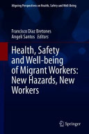 Health  Safety and Well being of Migrant Workers  New Hazards  New Workers PDF