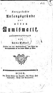 Kurzgefasste Anfangsgründe zur alten Numismatik; etc