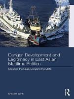 Danger  Development and Legitimacy in East Asian Maritime Politics PDF