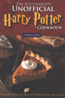 The Potterhead's Unofficial Harry Potter Cookbook