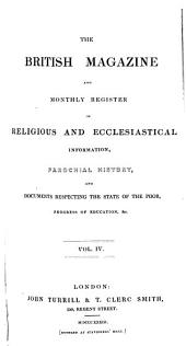 The British Magazine and Monthly Register of Religious and Ecclesiastical Information, Parochial History, and Documents Respecting the State of the Poor, Progress of Education, Etc: Volume 4