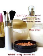 West Virginia State Board Exam Review for the Esthetician Student