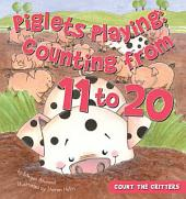 Piglets Playing:: Counting from 11 to 20