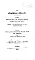 The Englishman Abroad  Part I  Greece  Latium  Arabia  Persia  Hindostan and China  with Specimens of the Languages of Those Countries  and Two Plates  Part II  Russia  Germany  Italy  France  Spain and Portugal  With Specimens of the Languages of Those Countries PDF