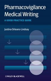 Pharmacovigilance Medical Writing: A Good Practice Guide