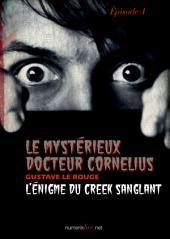 Le Mystérieux Docteur Cornélius, épisode 1: L'énigme du Creek sanglant
