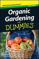 Organic Gardening For Dummies, Mini Edition