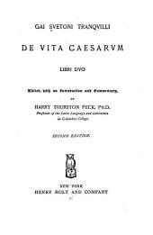Gai Suetoni Tranquilli De vita Caesarum libri duo