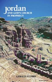 Jordan and God's Church in Prophecy: What Bible prophecy reveals about Jordan