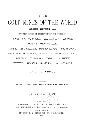 The Gold Mines of the World  2d Ed   1902