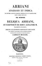 Arriani Anabasis et Indica ex optimo codice Parisino emendavit et varietatem ejus libri retulit Fr. Dübner