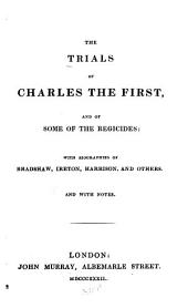 The Trials of Charles the First: And of Some of the Regicides