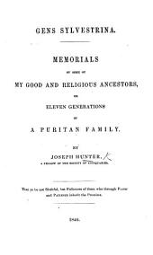 Gens Sylvestrina: Memorials of Some of My Good and Religious Ancestors; Or, Eleven Generations of a Puritan Family