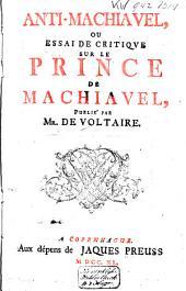 Anti-Machiavel, ou essai critique sur le Prince de Machiavel