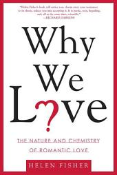 Why We Love: The Nature and Chemistry of Romantic Love