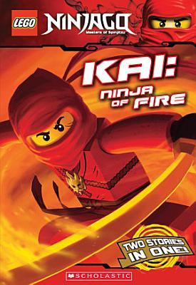 Kai Ninja Of Fire Lego Ninjago Chapter Book