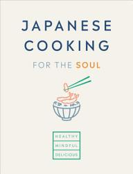 Japanese Cooking For The Soul Book PDF