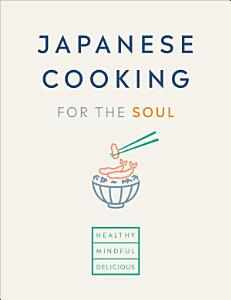 Japanese Cooking for the Soul Book