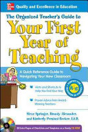 The Organized Teacher s Guide to Your First Year of Teaching with CD ROM PDF