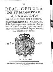 Real Cedula de su Magestad a consulta de los señores del Consejo reduciendo el Arancel de los derechos procesales á reales de vellon en toda la Corona de Aragon, y para que en todo el reyno se actúe y se enseñe en lengua castellana, con otras cosas que expresa