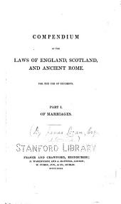 Compendium of the laws of England, Scotland and ancient Rome: Part 1