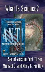 What Is Science?: Antidisestablishmentarianism Serial Version