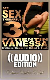 Der Sex-Therapeut 3 (( Audio )): Edition Edelste Erotik - Buch & Hörbuch