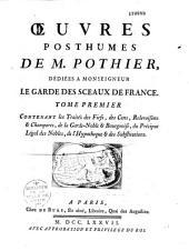 Oeuvres posthumes...contenant les traités des fiefs, des cens....