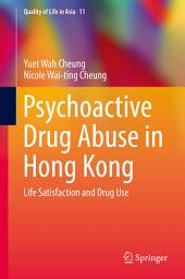Psychoactive Drug Abuse in Hong Kong: Life Satisfaction and Drug Use